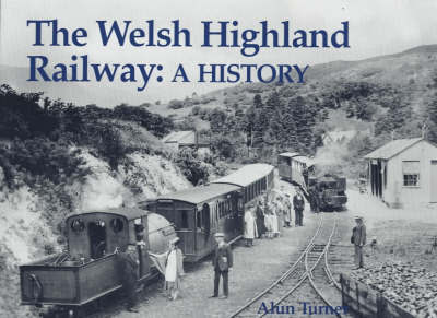 The Welsh Highland Railway by Alun Turner