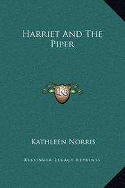 Harriet and the Piper by Kathleen Norris
