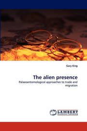 The Alien Presence by Gary King