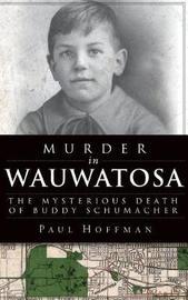 Murder in Wauwatosa by Paul Hoffman