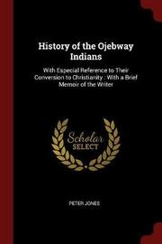 History of the Ojebway Indians by Peter Jones image