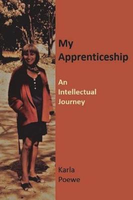 My Apprenticeship by Karla Poewe image