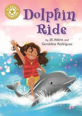 Reading Champion: Dolphin Ride by Jill Atkins