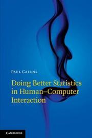 Doing Better Statistics in Human-Computer Interaction by Paul Cairns