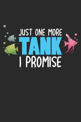 Just One More Tank I Promise by Fish Publishing