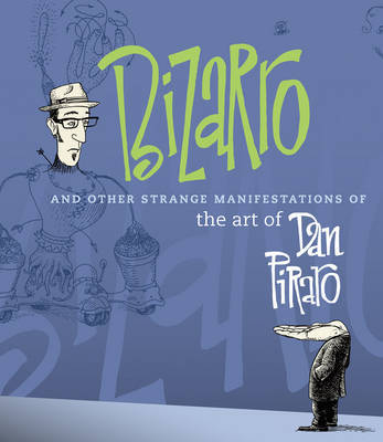 Bizarro and Other Strange Manifestations of the Art of Dan Piraro by Dan Piraro image