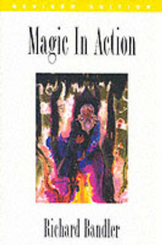 Magic in Action by Richard Bandler image