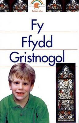 Fy Ffydd Gristnolgol by Alan Brown image