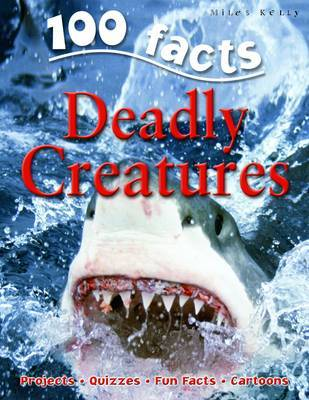 100 Facts - Deadly Creatures by Miles Kelly image
