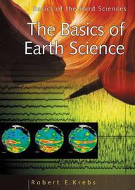The Basics of Earth Science by Robert E Krebs