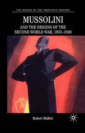 Mussolini and the Origins of the Second World War, 1933-1940 by M Feldman image