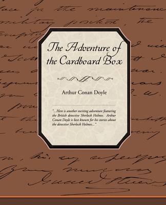 The Adventure of the Cardboard Box by Sir Arthur Conan Doyle, Sir