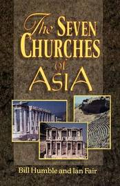 The Seven Churches of Asia by Bill Humble