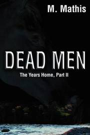 Dead Men by M. Mathis