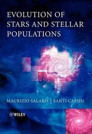 Evolution of Stars and Stellar Populations by Maurizio Salaris