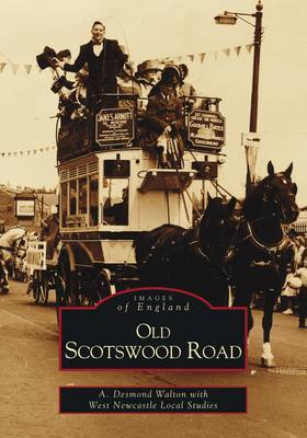 Around Old Scotswood Road by A.Desmond Walton