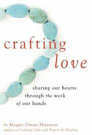 Crafting Love by Maggie Oman Shannon