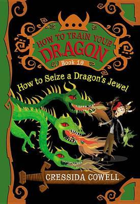 How to Seize a Dragon's Jewel (How to Train Your Dragon #10) by Cressida Cowell image