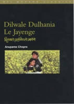"""Dilwale Dulhania le Jayenge: (The """"Brave-Hearted Will Take the Bride"""") by Anupama Chopra image"""