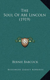 The Soul of Abe Lincoln (1919) by Bernie Babcock