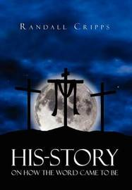 His-Story on How the Word Came to Be by Randall Cripps