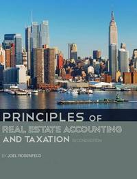 Principles of Real Estate Accounting and Taxation by Joel Rosenfeld