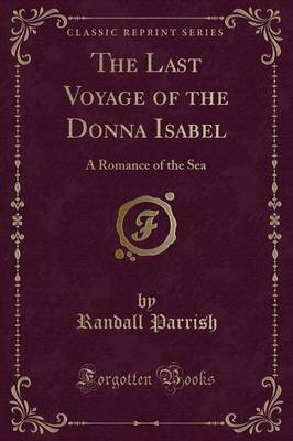 The Last Voyage of the Donna Isabel by Randall Parrish