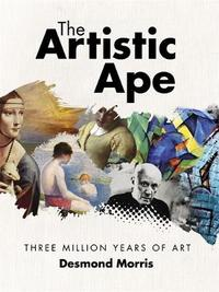 The Artistic Ape by Desmond Morris