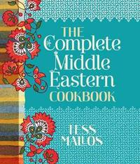 The Complete Middle Eastern Cookbook by Tess Mallos