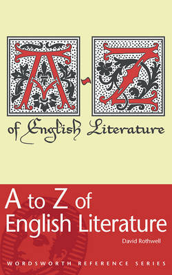 A to Z of English Literature by David Rothwell