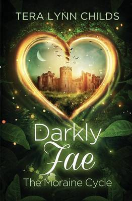 Darkly Fae by Tera Lynn Childs