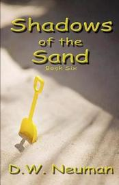 Shadows of the Sand by D W Neuman