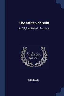 The Sultan of Sulu by George Ade image