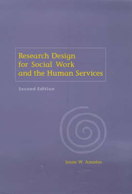 Research Design for Social Work and the Human Services by Jeane Anastas