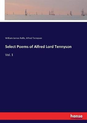 Select Poems of Alfred Lord Tennyson by Alfred Tennyson