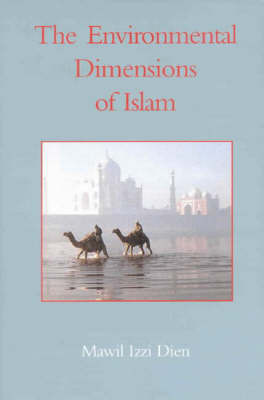 The Environmental Dimensions of Islam by Mawil Izzi Dien image
