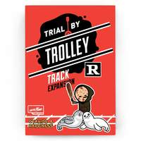 Trial by Trolley: R Rated - Track Expansion