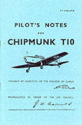 Pilot's Notes for Chipmunk T10: De Havilland Chipmunk T10 by Air Ministry image