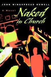 Naked in Church by John Wingspread Howell