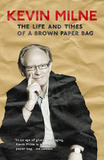 The Life and Times of a Brown Paper Bag by Kevin Milne