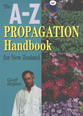 The A-Z Propagation Handbook for New Zealand by Geoff Bryant image