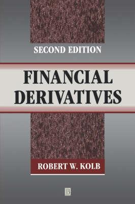 Financial Derivatives by Robert W Kolb