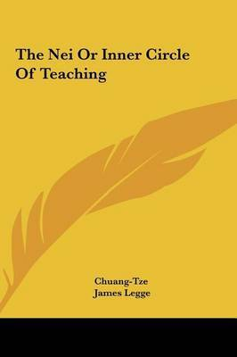 The Nei or Inner Circle of Teaching by Chuang-Tze