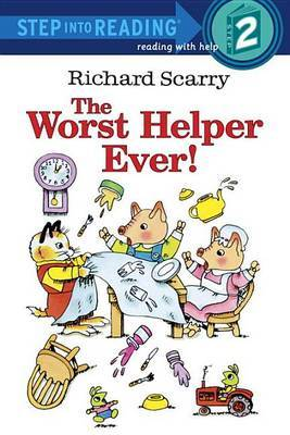 The Worst Helper Ever by Richard Scarry