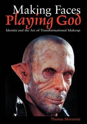 Making Faces, Playing God by Thomas Morawetz image
