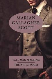 Tall Man Walking / The Attic Room by Marian Gallagher Scott