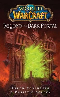 Warcraft: Beyond the Dark Portal by Aaron Rosenberg