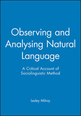 Observing and Analysing Natural Language by Lesley Milroy