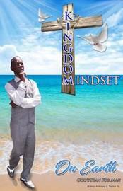 Kingdom Mindset on Earth by Anthony L Taylor
