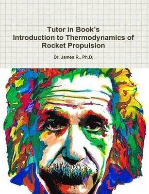Tutor in Book's Introduction to Thermodynamics of Rocket Propulsion by Ph D Dr James R image